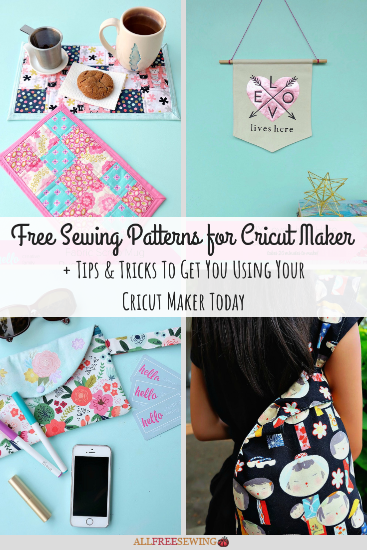 10 Free Cricut Maker Sewing Patterns + Tips & Tricks To Get You Using Your Cricut Maker Today