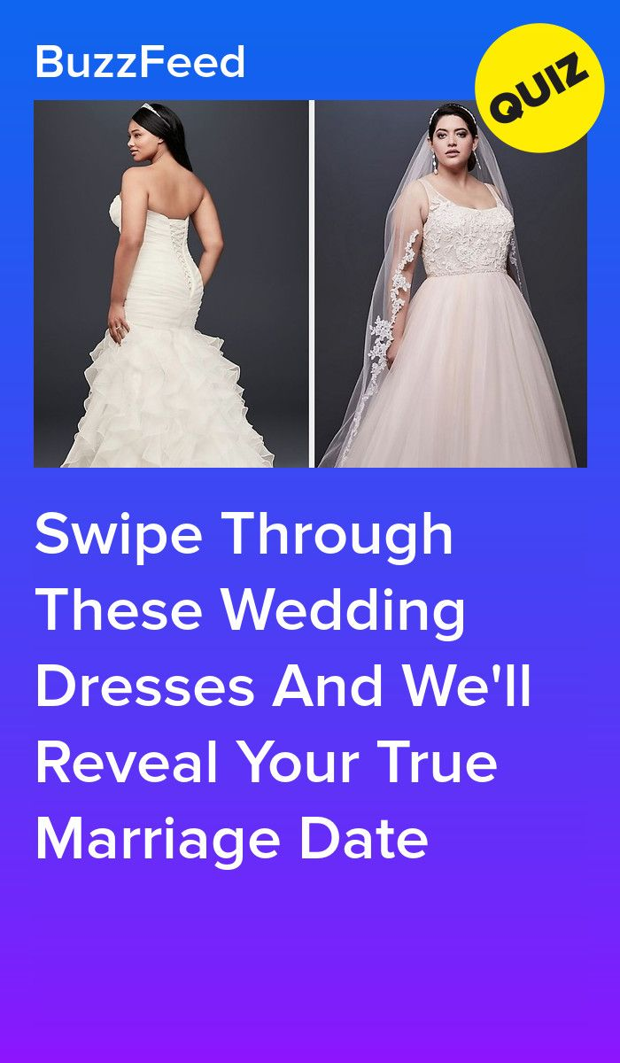 Say I Do Or I Don T To These Wedding Dresses And We Ll Reveal When You Ll Get Married Wedding Dress Quiz True Marriage Marriage Quizzes