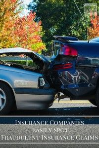 Fraudulent Insurance Claims Are Easily Spotted By Insurance
