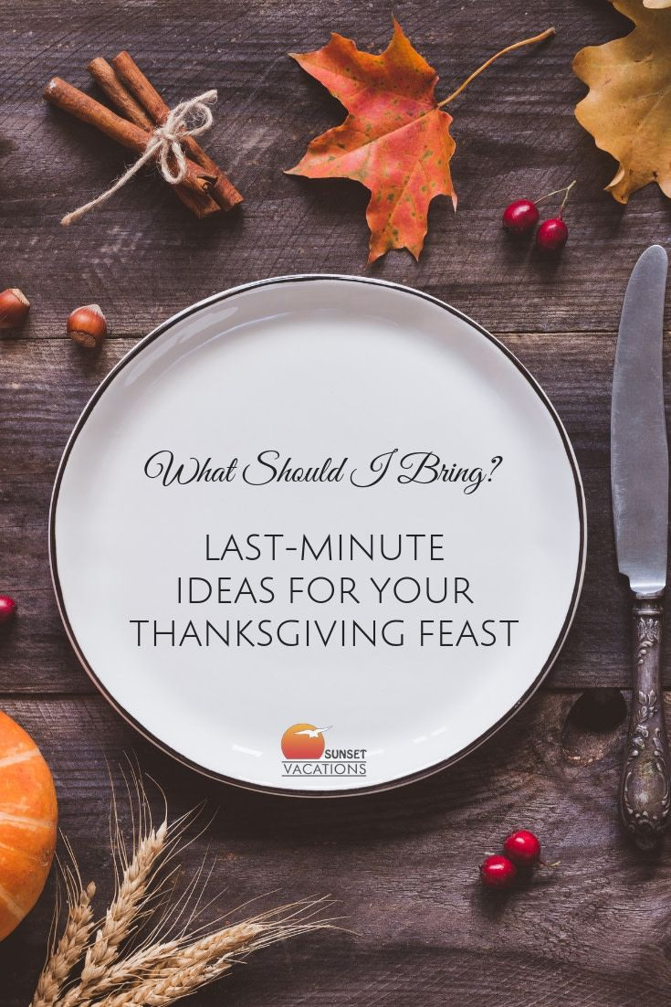 Last Minute Thanksgiving Getaways: What Should I Bring? Last-Minute Ideas For Your