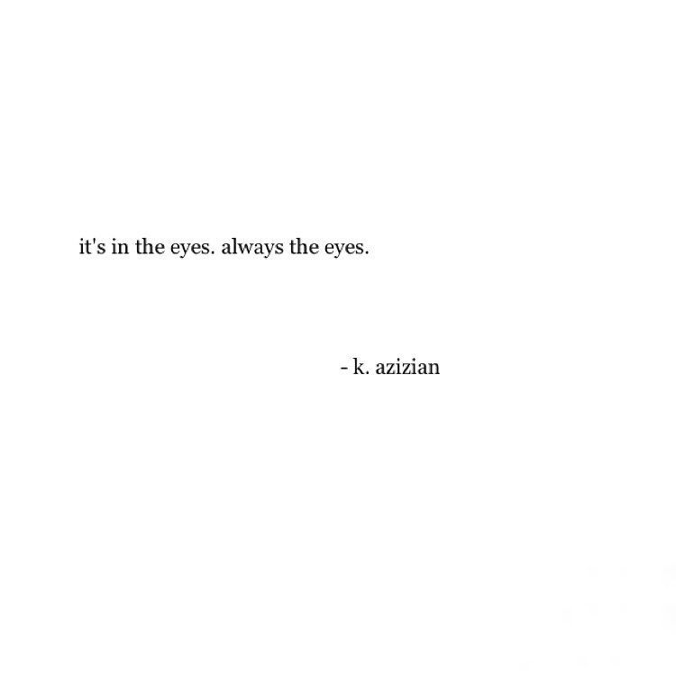 Short Quotes Eyes: Pin By K.azizian On My Words.