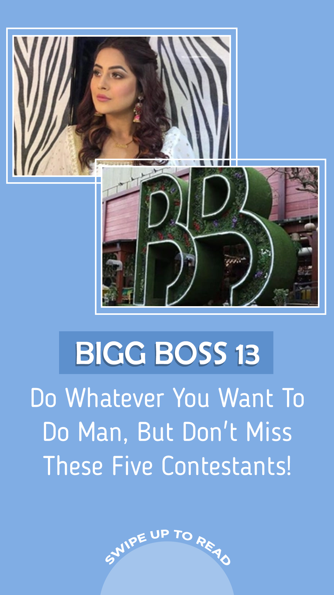 Bigg Boss 13 Do Whatever You Want To Do Man But Don T Miss These Five Contestants Bigboss Bigboss13 Salmankhan Do Men Boss Man
