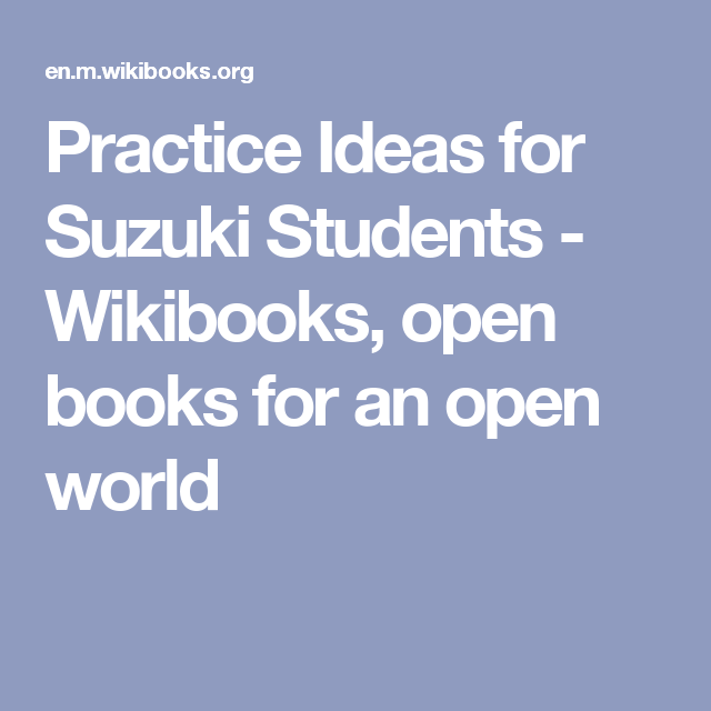 Practice Ideas for Suzuki Students - Wikibooks, open books for an open world