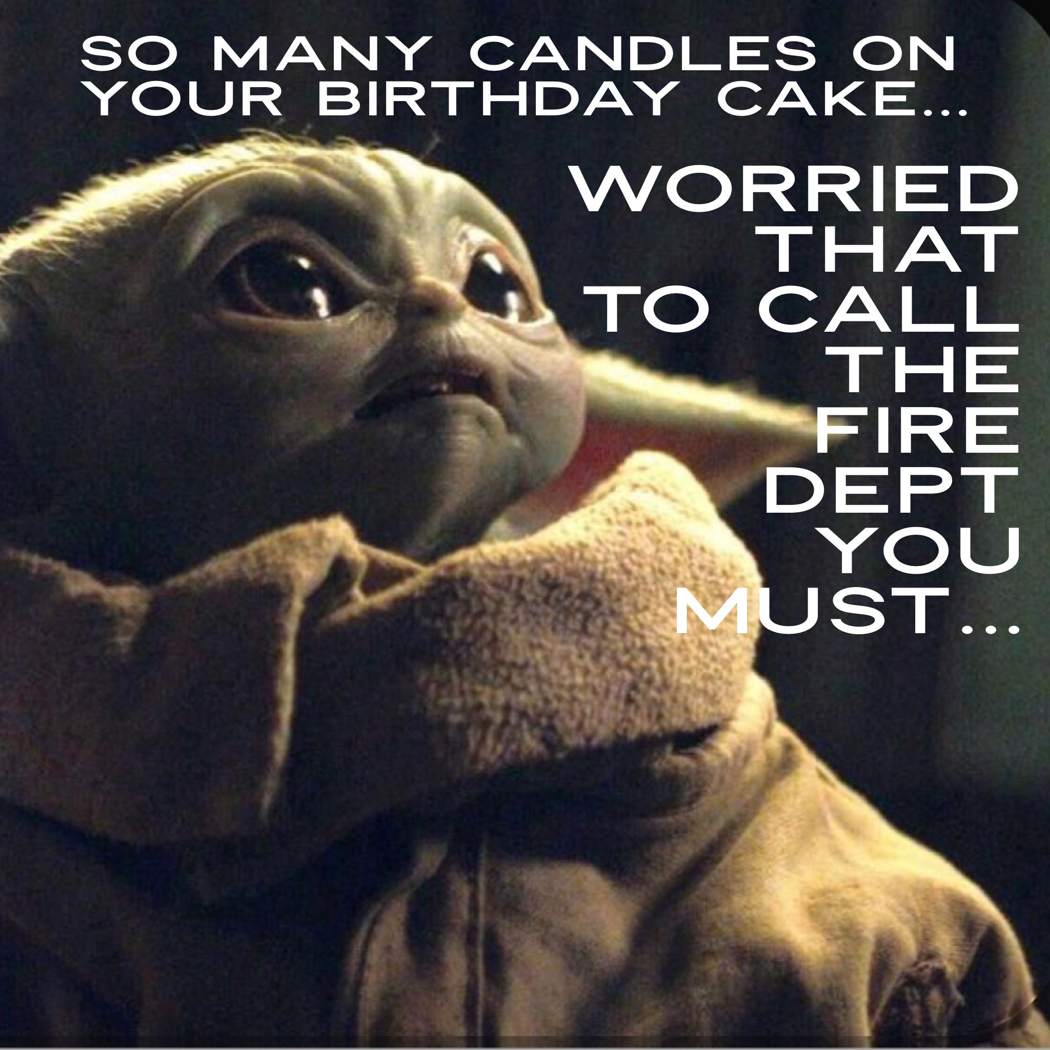 Baby Yoda Birthday Humor Me Quotes Funny Funny Star Wars Memes Funny Quotes