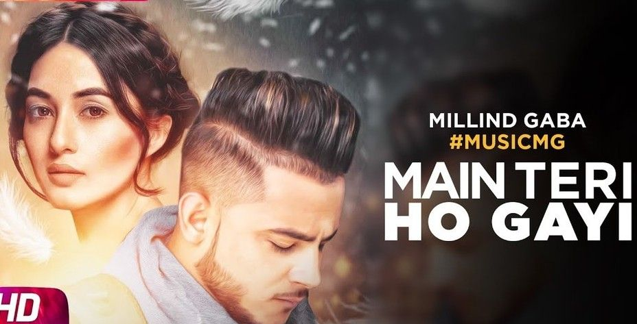 MAIN TERI HO GAYI LYRICS Millind Gaba   Punjabi Song