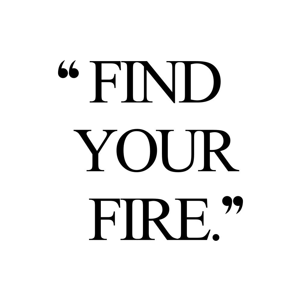 Find Your Fire | Self-Love Inspiration