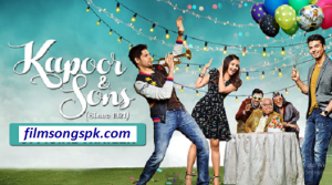 Kapoor And Sons Movie All Songs Download Film Songs Pk Kapoor And Sons Full Movies Film Song