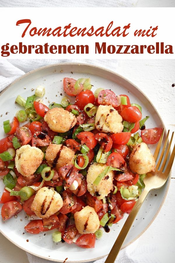 Photo of Tomatensalat. Mit gebratenen Mini-Mozzarella