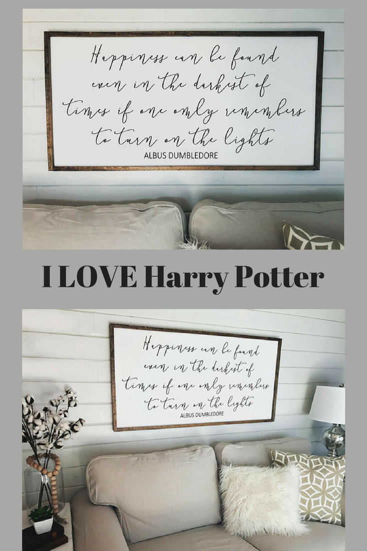 Happiness Can Be Found Dumbledore Quote Large Wood Farmed Sign