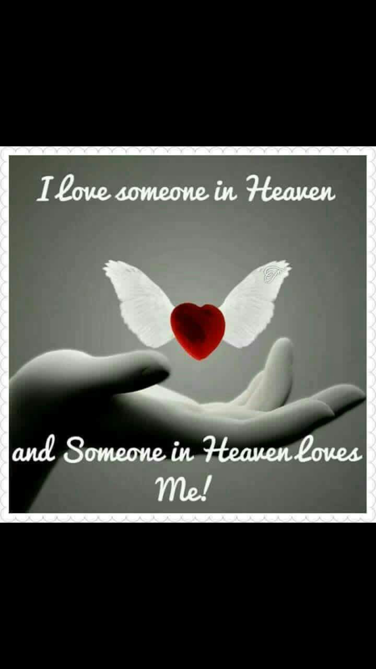 Yes I love someone in heaven and someone in heaven loves me