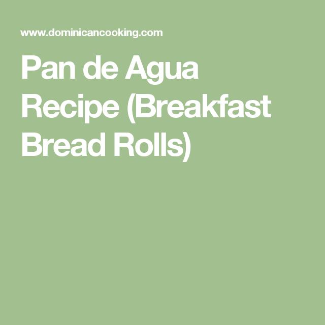 Pan de Agua Recipe (Breakfast Bread Rolls)