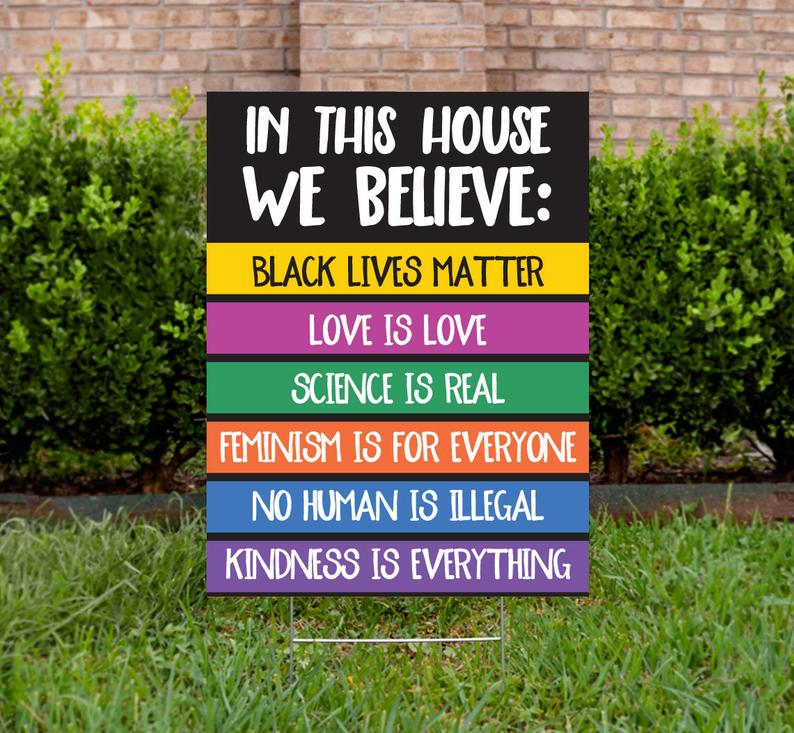 We Believe Yard Sign Human Rights Justice Sign Blm Lawn Sign Feminism Sign No Human Is Illegal Protest Sign 2 Sided 18h X 24w Protest Signs Lawn Sign Feminism