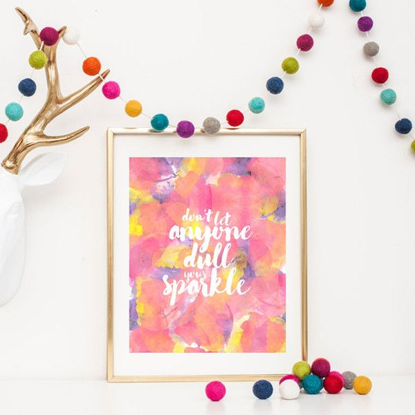 Watercolor Print: Don't Let Anyone Dull Your Sparkle