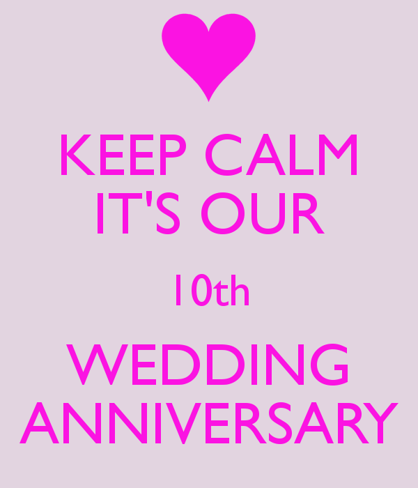 Keep Calm It S Our 10th Wedding Anniversary 10th Anniversary Idea 10 Year Wedding Anniversary Gift 10th Wedding Anniversary