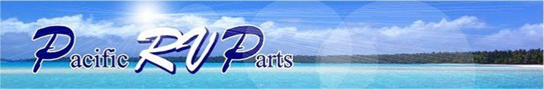 Pacific RV Parts has every RV Part you need! RV Parts at discount prices!