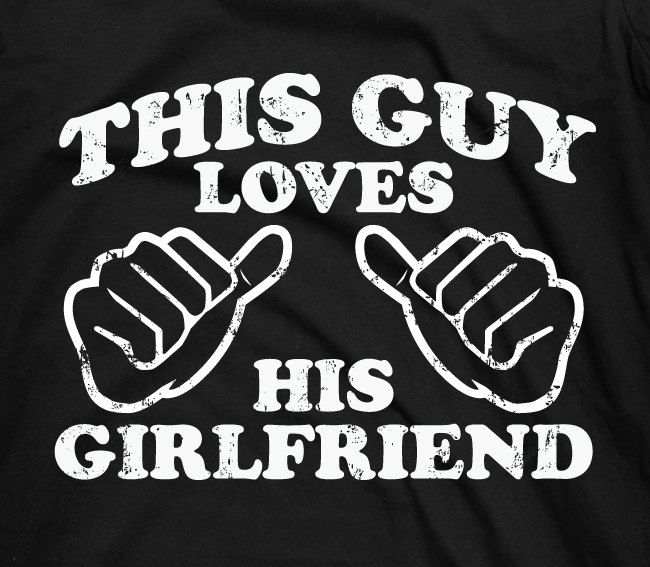efa55893 This Guy Loves His Girlfriend - mens guys funny couples gf girl friend bf  gift tee shirt t-shirt tshirt. $14.95, via Etsy.