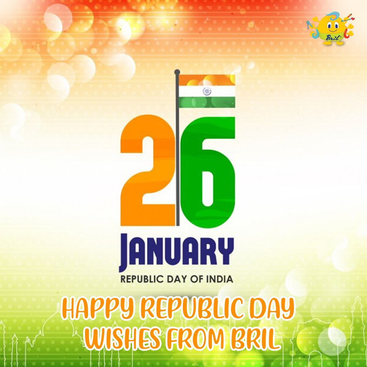 Bril Wishes You A Very Happy Republic Day Republic Day Images Republic Day Happy Republic Day