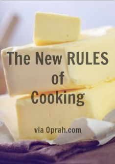 The New RULES of Cooking via Oprah.com. NutritionExpert.com advice included!