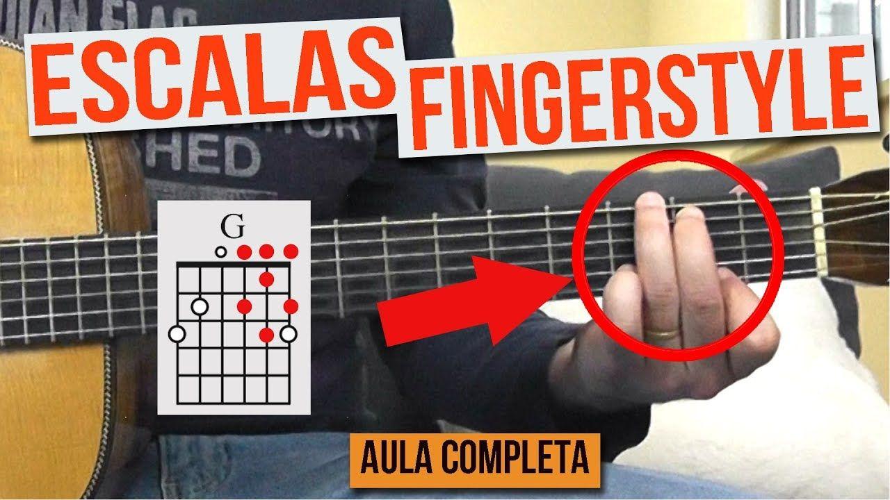 Escalas Fingerstyle Aula Completa Gratis Violao Em 2019