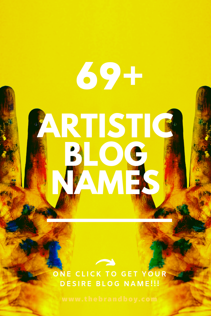 101 Top Artistic Blogs And Pages Names Thebrandboy Blog Names Name For Instagram Creative Names