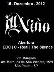 Ill Niño não vem ao Brasil desde 2009 quando levou os fãs ao delírio em um show fenomenal. A banda de nu metal dos Estados Unidos formada em 1998 em Nova Jersey é composta pelos brasileiros Cristian Machado, Daniel Couto, pelo multiétnico Ahrue