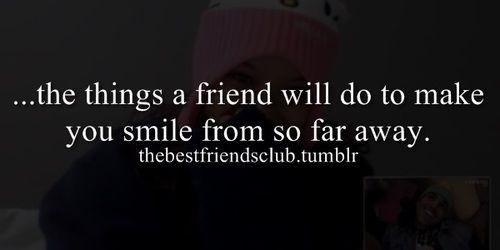 Best Friend, Long Distance, Smile, Friendship