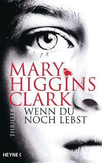 """Samys Lesestübchen: """" Wenn du noch lebst"""" von Mary Higgins  Clark"""