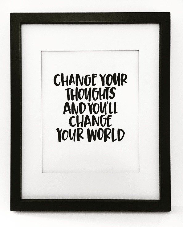 A personal favorite from my Etsy shop https://www.etsy.com/listing/278018298/change-your-thoughts-print-black-and