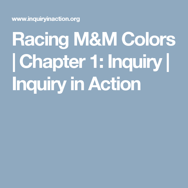 Racing M&M Colors | Chapter 1: Inquiry | Inquiry in Action