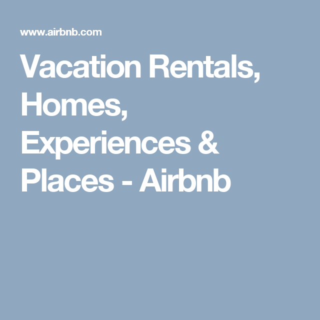 Vacation Rentals, Homes, Experiences & Places Airbnb