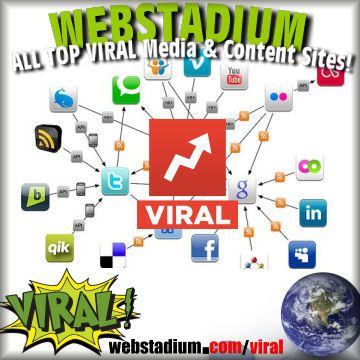 http://webstadium.com/viral for the MOST Complete and up-to-date listing of Viral Media/Videos and Viral Content Related Sites on the PLANET (EVER!)