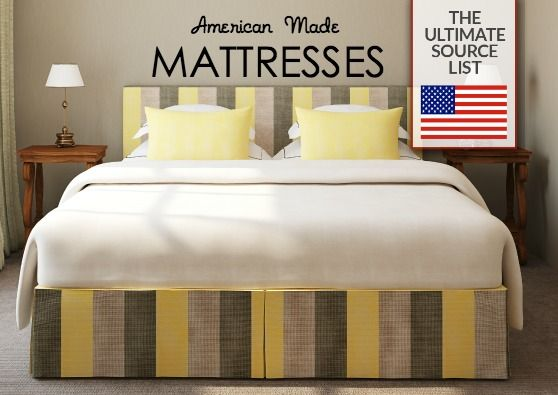 Ing A Mattress Made In Usa The Ultimate Source List Love