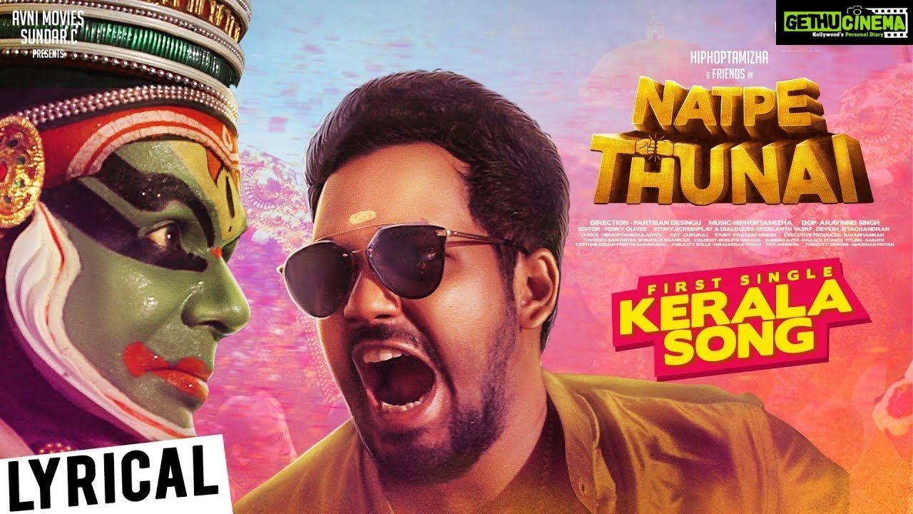 Natpe Thunai Kerala Song Lyrical Video Hiphop Tamizha Sundar C D Parthiban Desingu Gethu Cinema Songs New Album Song Hip Hop Songs