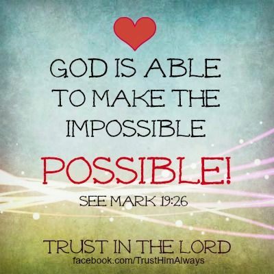 Perfect God Is Able . . . See Mark 19:26 Nice Look