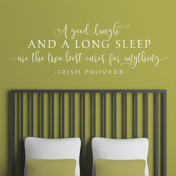 Bedroom Wall Decal - A good laugh and a long sleep are the two best ...