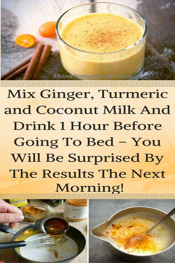 Mix Ginger, Turmeric and Coconut Milk And Drink 1 Hour