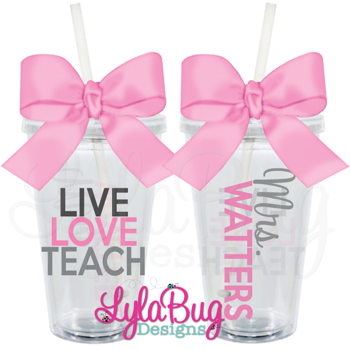 Live Love Teach Tumbler Teacher Gift, Teacher Appreciation, Personalized Acrylic Tumbler, LylaBug Designs