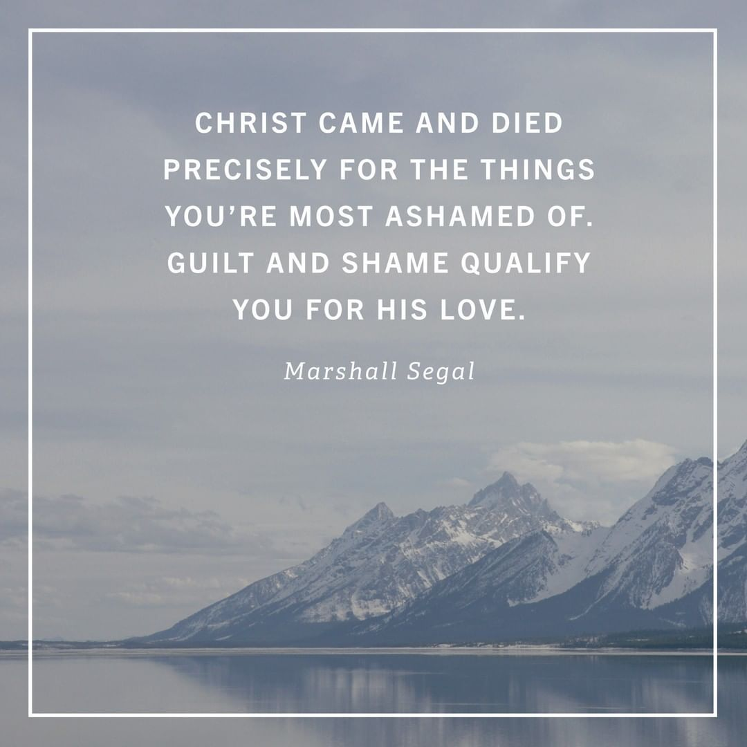 Desiring God On Instagram Guilt And Shame Qualify Us For His Love He Wants To Put His Patience And Mercy On Display For T Guilt Words Of Encouragement Shame