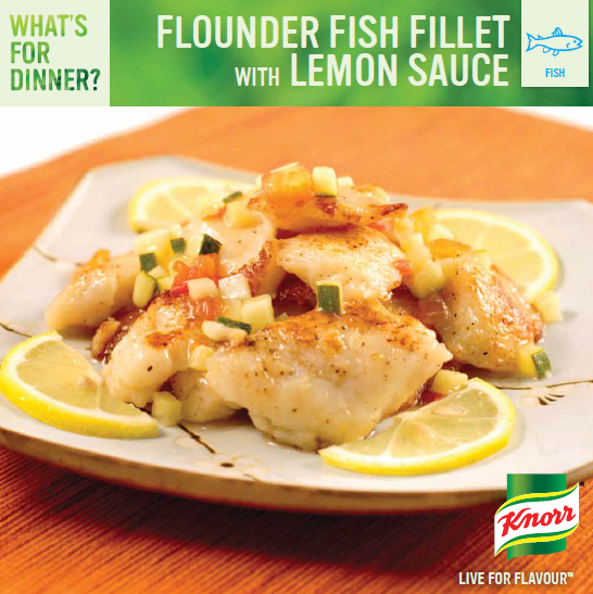 Flounder Fish Fillet with Lemon Sauce: http://whatsfordinner.knorr.ca/t/23769/28