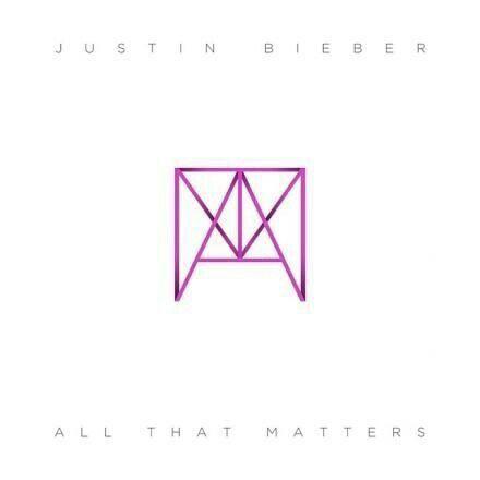 All That Matters Justin Bieber Songs Justin Bieber Justin Bieber Music