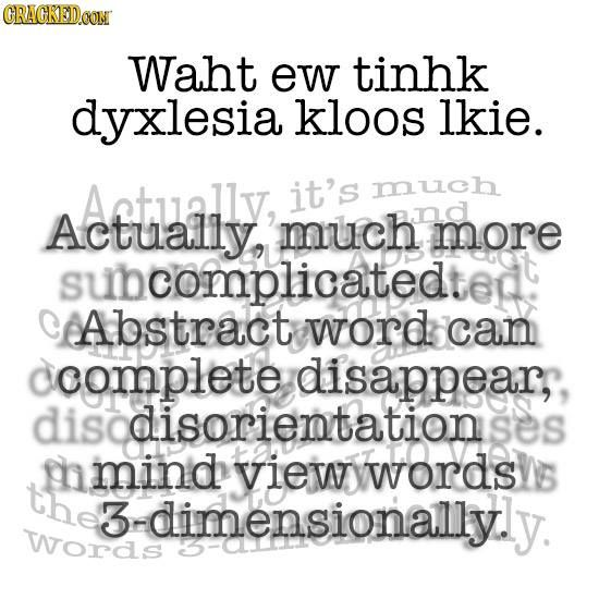 What Dyslexia Actually Looks Feels Like Cracked Com How Many