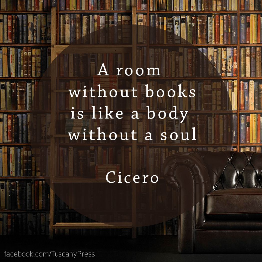A Room Without Books Is Like A Body Without A Soul Books