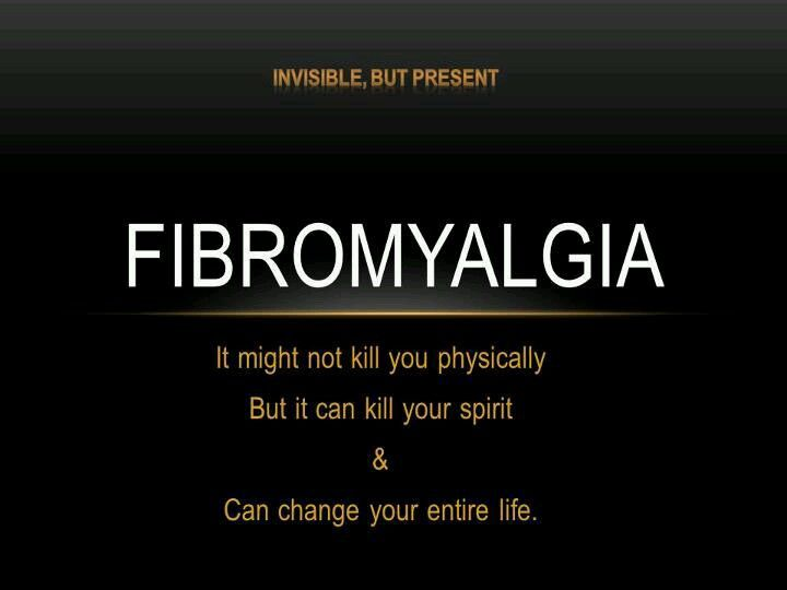 via Andrea Coney Crawford - I have fibromyalgia and it is tough and it is ugly, but we MUST NOT let it kill our spirit. Change our life, yes, kill our spirit, a resounding NO.