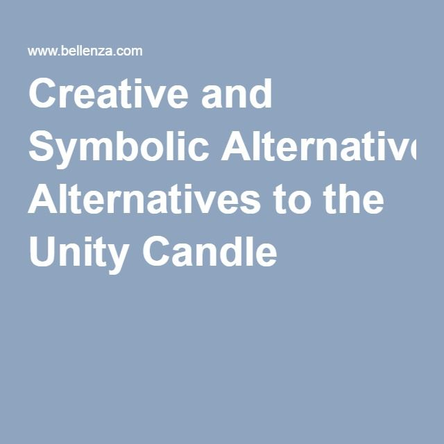 Creative And Symbolic Alternatives To The Unity Candle
