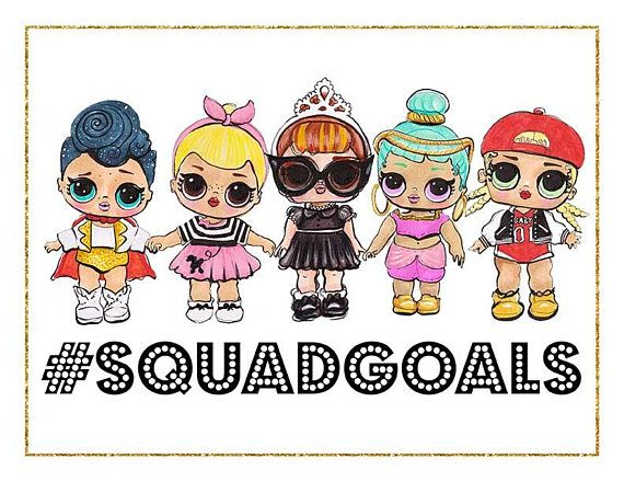 LOL Surprise Dolls print for instant download  Squad Goals My 8
