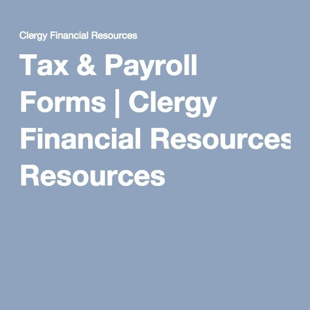 Tax  Payroll Forms  Clergy Financial Resources  Work
