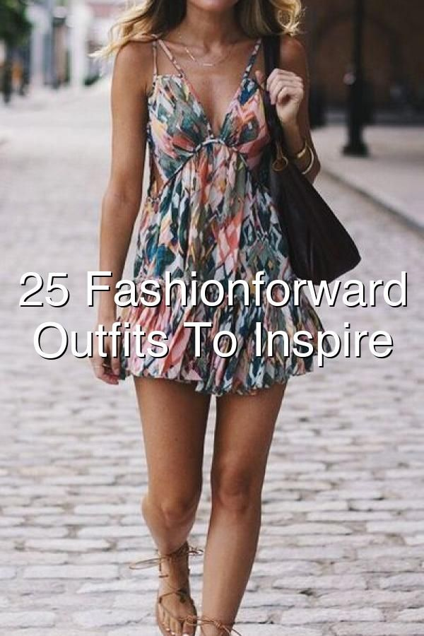 25 Fashionforward Summer Outfits To Inspire Yourself#657