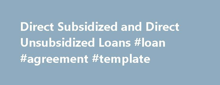 Direct Subsidized and Direct Unsubsidized Loans #loan #agreement