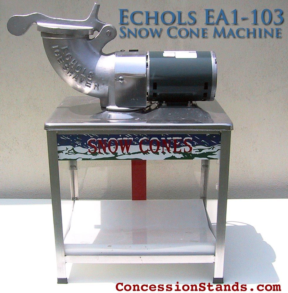 Echols 103 Electric High Speed Ice Shaver Produces Up To Up To 500 Lbs Of Snow Cones Per Hour With It S Powerful Snow Cone Machine Snow Cones Snow Cone Maker