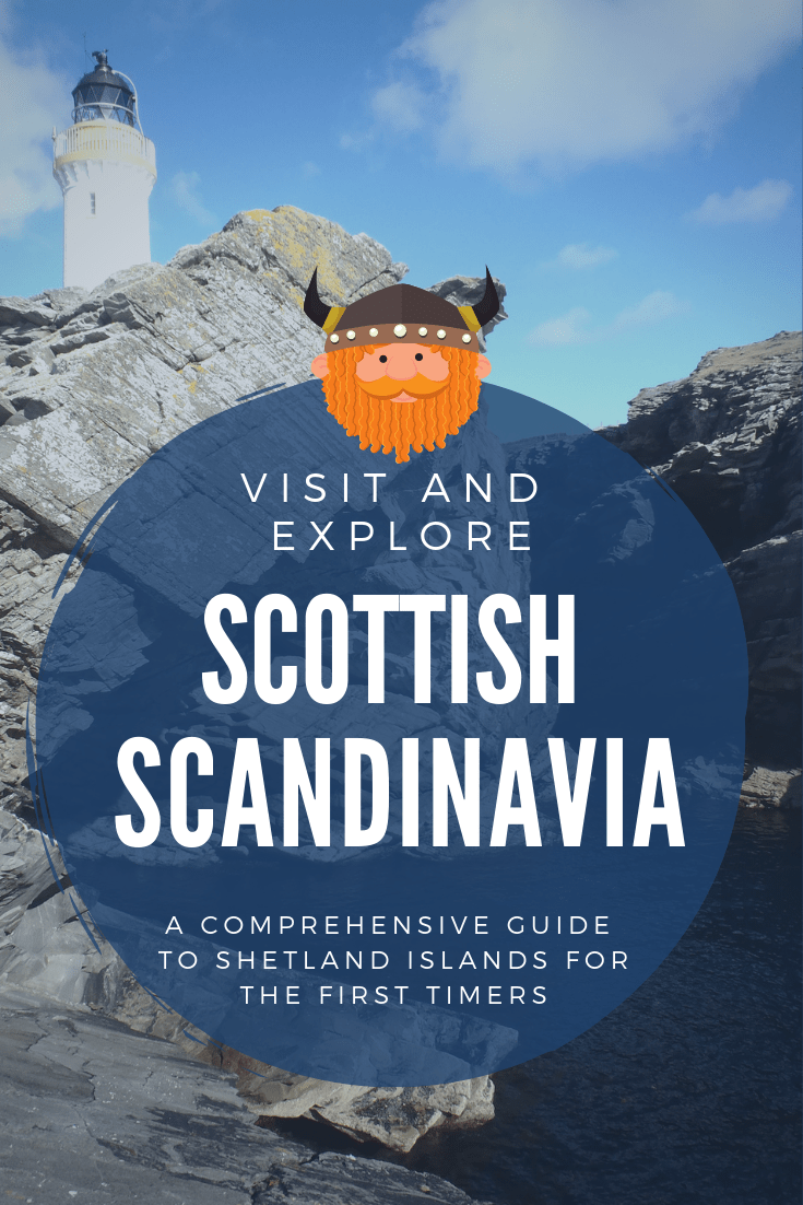 First visit to Shetland Islands - the comprehensive guide : Scotland Traveloholic